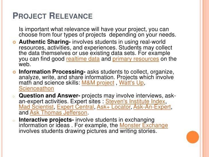 PROJECT RELEVANCE    Is important what relevance will have your project, you can    choose from four types of projects dep...