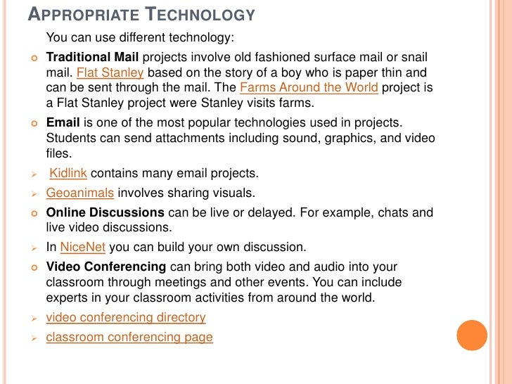 APPROPRIATE TECHNOLOGY    You can use different technology:   Traditional Mail projects involve old fashioned surface mai...