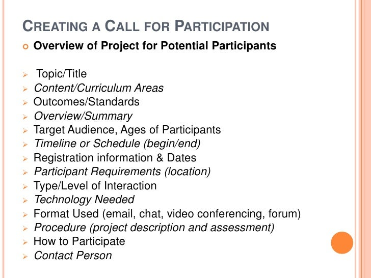 CREATING A CALL FOR PARTICIPATION   Overview of Project for Potential Participants    Topic/Title   Content/Curriculum ...