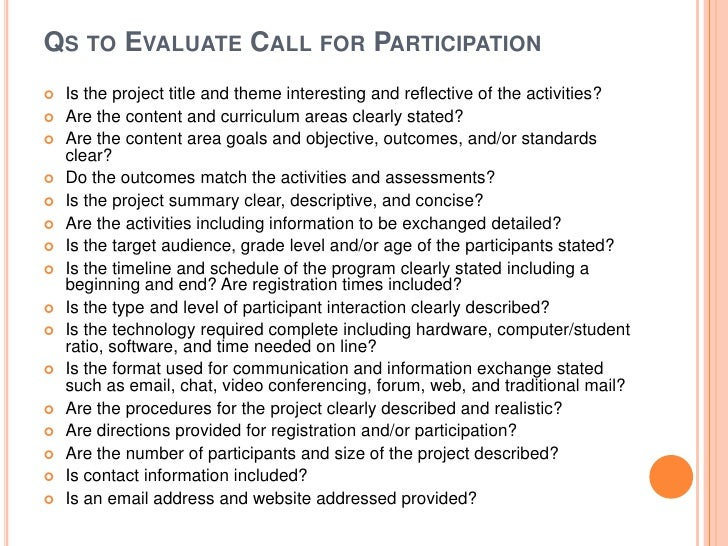 QS TO EVALUATE CALL FOR PARTICIPATION   Is the project title and theme interesting and reflective of the activities?   A...