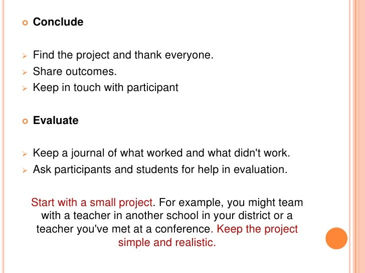    Conclude   Find the project and thank everyone.   Share outcomes.   Keep in touch with participant   Evaluate   K...