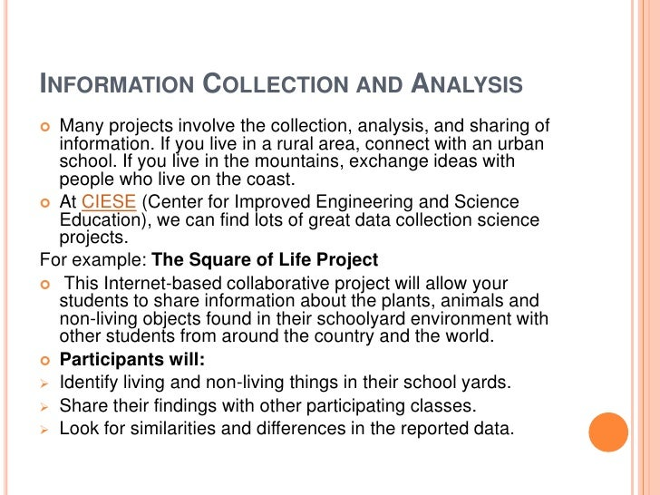 INFORMATION COLLECTION AND ANALYSIS Many projects involve the collection, analysis, and sharing of  information. If you l...