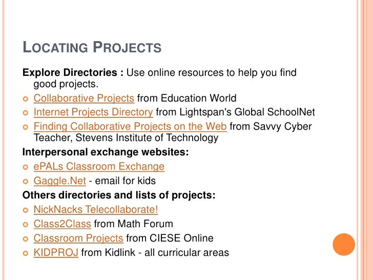 LOCATING PROJECTSExplore Directories : Use online resources to help you find   good projects. Collaborative Projects from...
