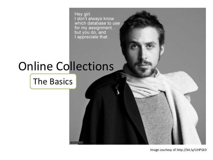 Online Collections  The Basics                     Image courtesy of http://bit.ly/UHPGt0