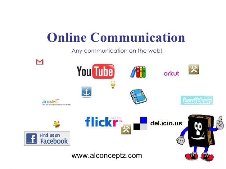 Online Communication Any communication on the web! www.alconceptz.com