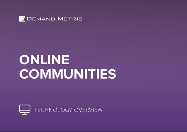 ONLINE COMMUNITIES TECHNOLOGY OVERVIEW