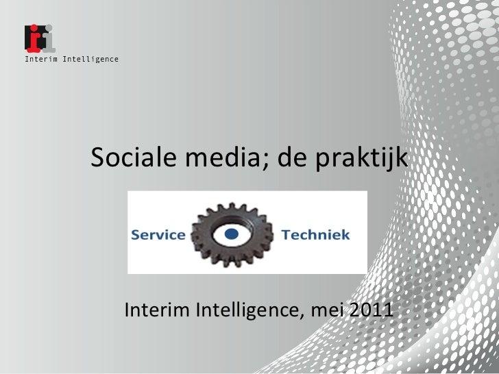 Sociale media; de praktijk Interim Intelligence, mei 2011