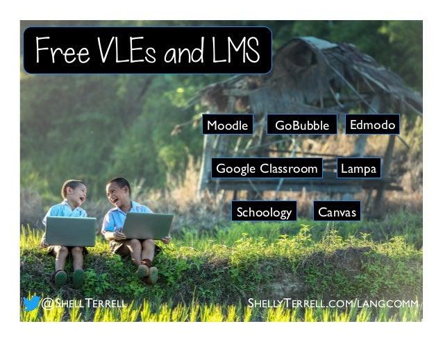 GoBubble Google Classroom Edmodo Schoology Free VLEs and LMS @SHELLTERRELL SHELLYTERRELL.COM/LANGCOMM Lampa Moodle Canvas
