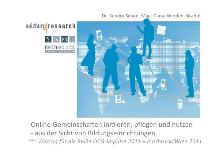 Dr. Sandra Schön, Mag. Diana Wieden-‐Bischof         Online-‐Gemeinscha-en ini/ieren, pflegen und nut...