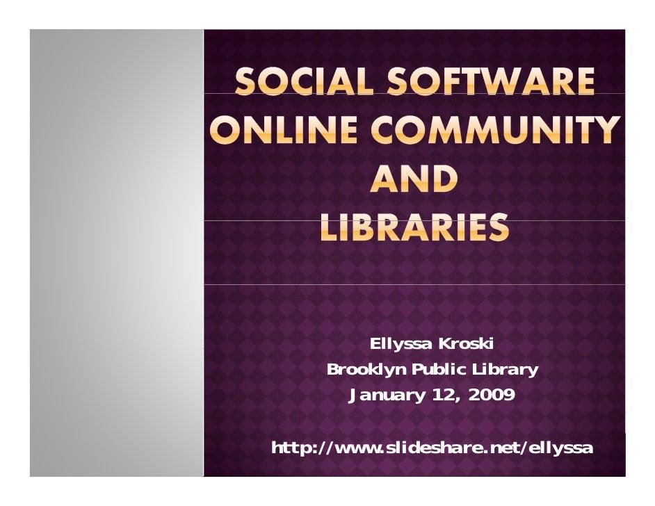 <ul><ul><li>Ellyssa Kroski </li></ul></ul><ul><ul><li>Brooklyn Public Library </li></ul></ul><ul><ul><li>January 12, 2009 ...