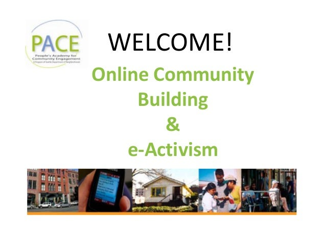 Online Community Building & e-Activism WELCOME!