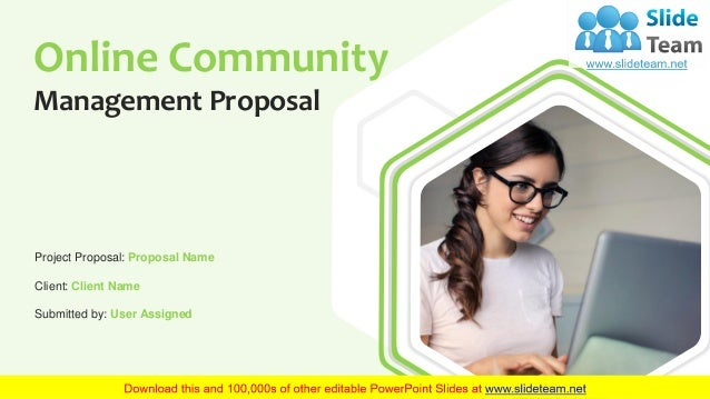 Online Community Management Proposal Project Proposal: Proposal Name Client: Client Name Submitted by: User Assigned