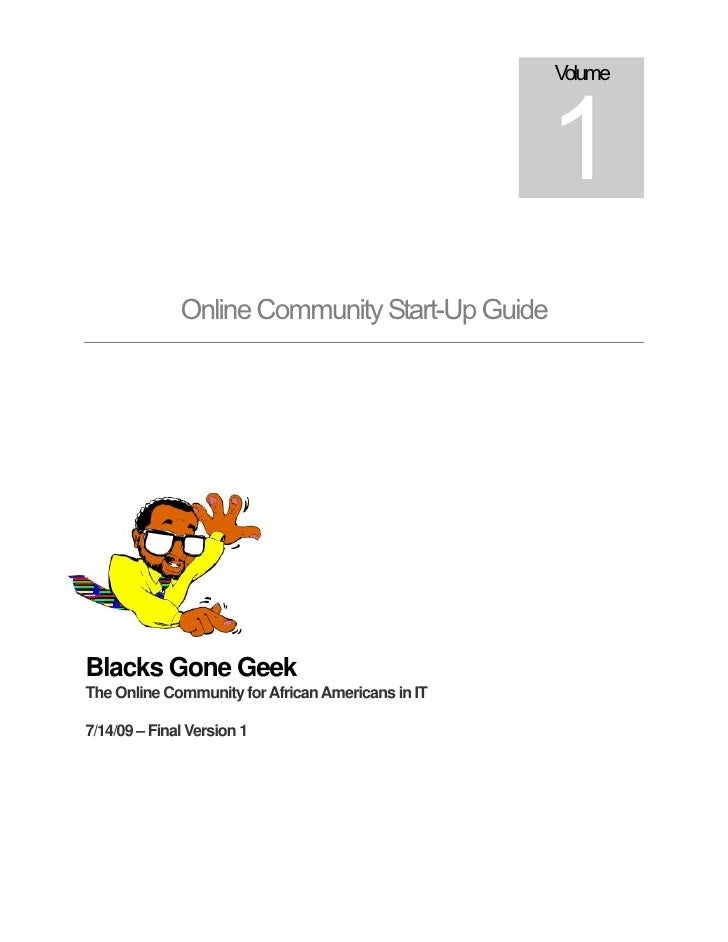 Volume                                                       1               Online Community Start-Up Guide     Blacks Go...