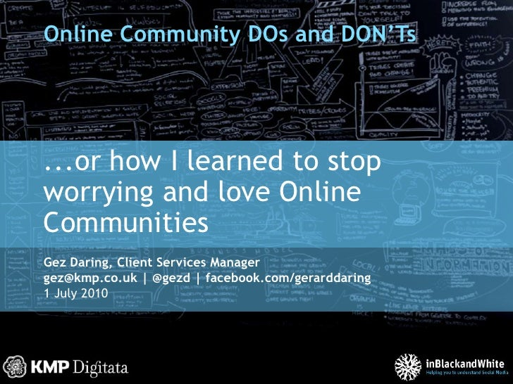 Online Community DOs and DON'Ts<br />...or how I learned to stop worrying and love Online Communities<br />