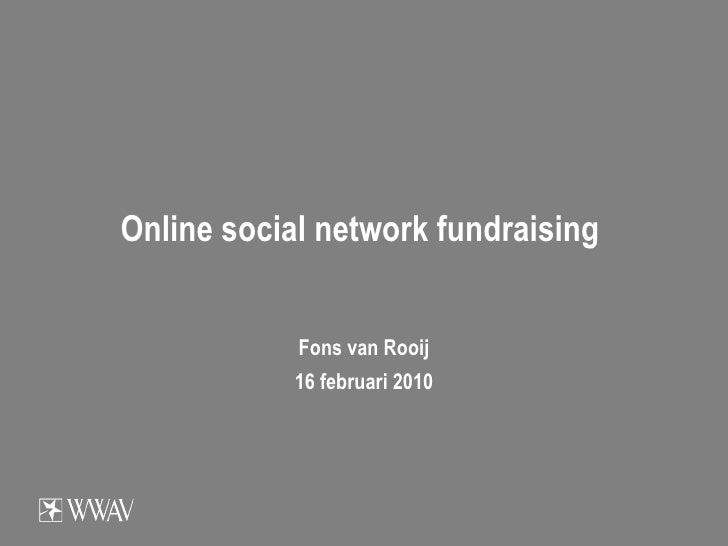 Online social network fundraising  Fons van Rooij 16 februari 2010
