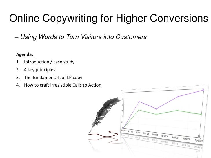 Online Copywriting for Higher Conversions – Using Words to Turn Visitors into Customers Agenda: 1. Introduction / case stu...