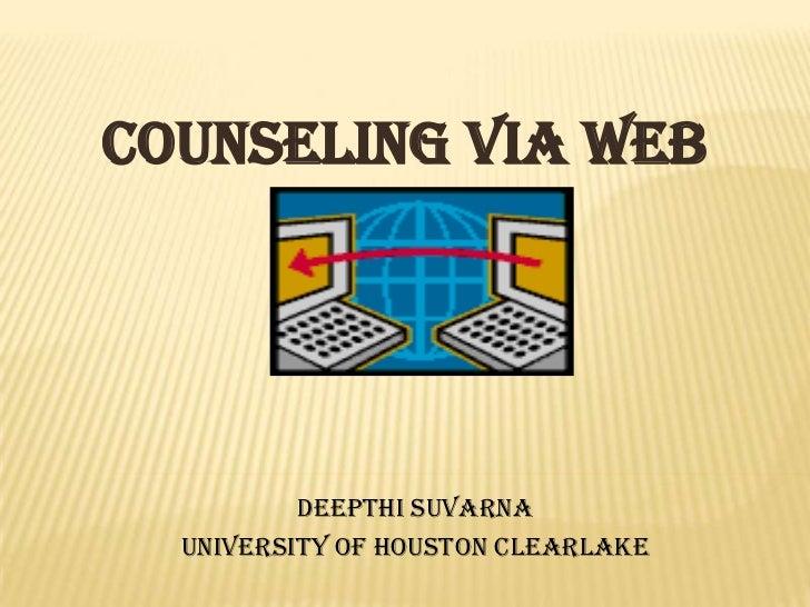 COUNSELING VIA WEB          Deepthi Suvarna  University of Houston Clearlake