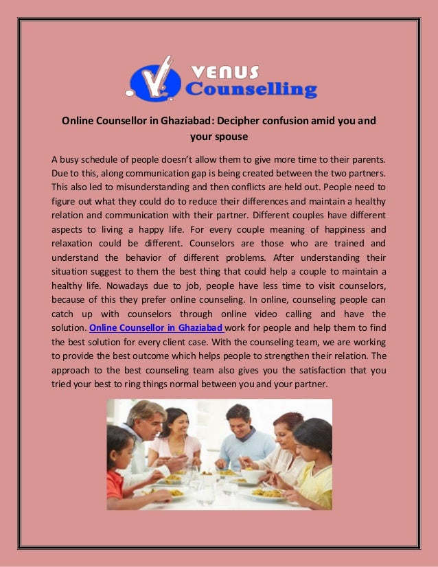 Online Counsellor in Ghaziabad: Decipher confusion amid you and your spouse A busy schedule of people doesn't allow them t...