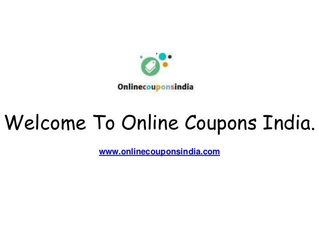 Welcome To Online Coupons India. www.onlinecouponsindia.com