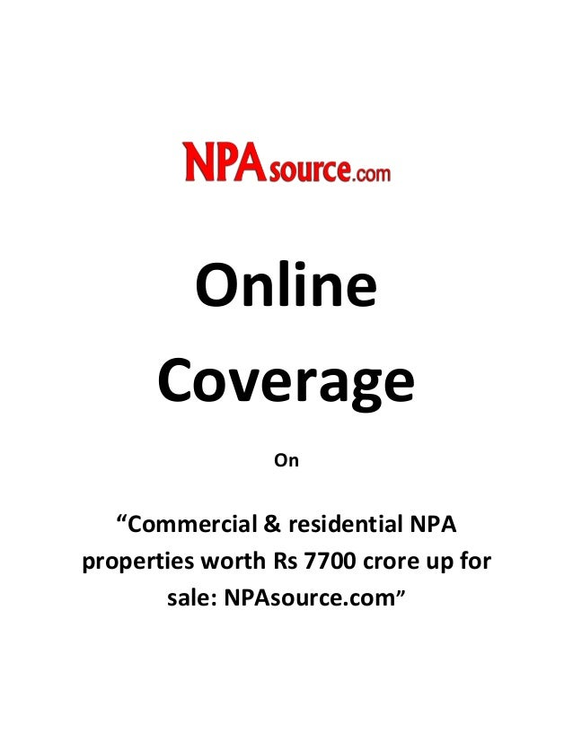 "Online Coverage On  ""Commercial & residential NPA properties worth Rs 7700 crore up for sale: NPAsource.com"""