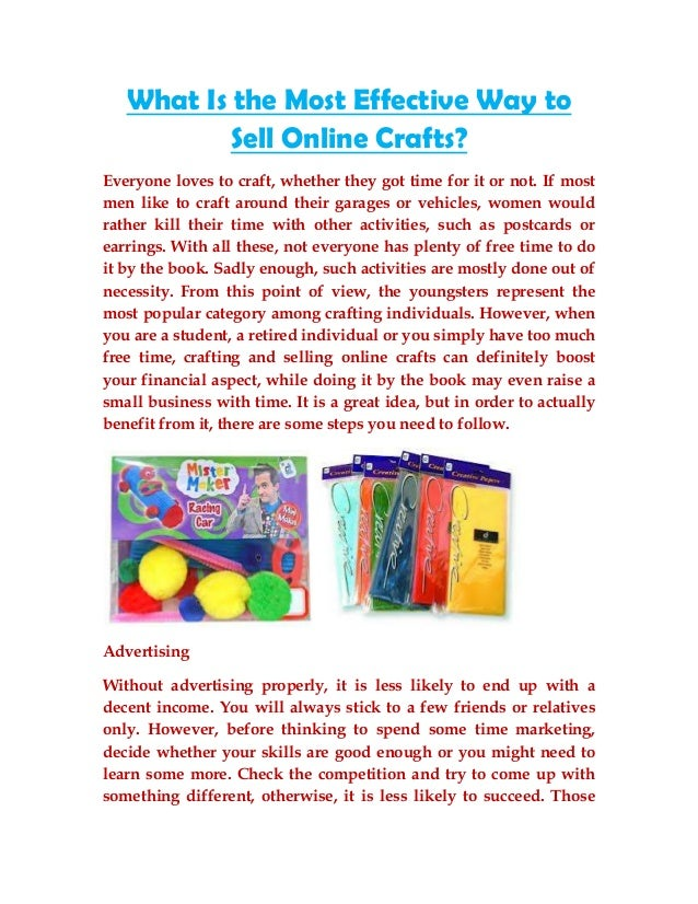 What Is the Most Effective Way to           Sell Online Crafts?Everyone loves to craft, whether they got time for it or no...