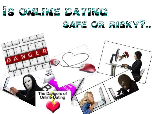 Risks of online dating ppt