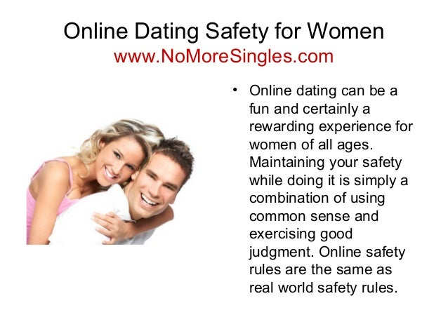 "Feb 2013. Here are a few safety tips you should know before you go looking for love online, with some reassurances from seasoned ""virtual"" daters."