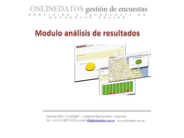 """Gestión de encuestas El modulo de análisis es una potente herramienta """"en línea"""" para el seguimiento de sus encuestas real..."""