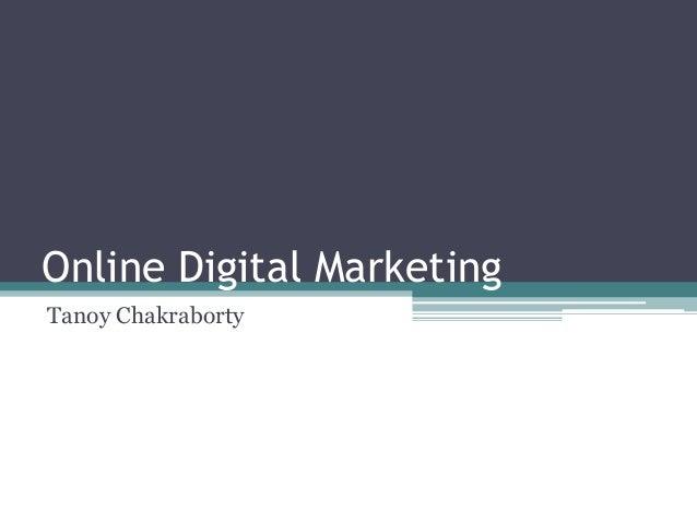 Online Digital Marketing  Tanoy Chakraborty