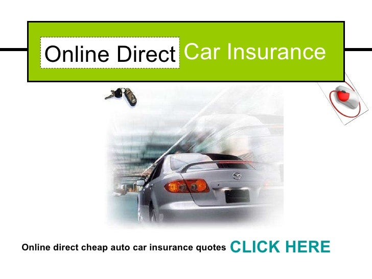 Online Auto Insurance Quotes >> Online Direct Car Insurance Affordable Cheap Auto Car