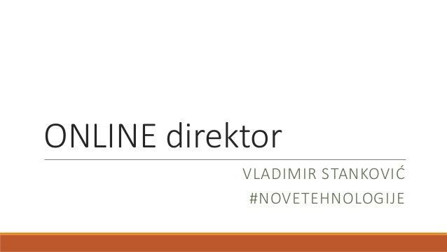 ONLINE direktor VLADIMIR STANKOVIĆ #NOVETEHNOLOGIJE