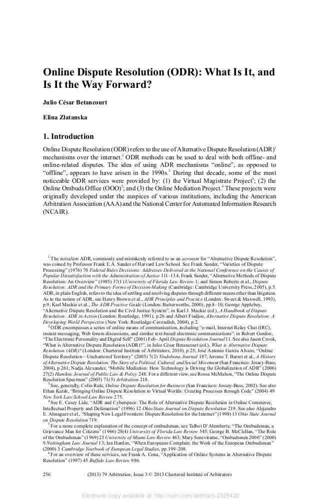 Online Dispute Resolution (ODR): What Is It, and Is It the Way Forward? Julio César Betancourt Elina Zlatanska  1. Introdu...