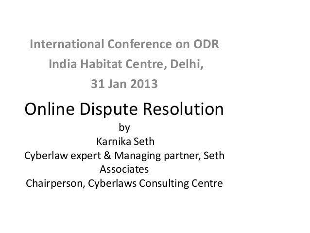 Online dispute resolution 1 638gcb1394434693 online dispute resolution by karnika seth cyberlaw expert managing partner seth associates chairperson fandeluxe Images