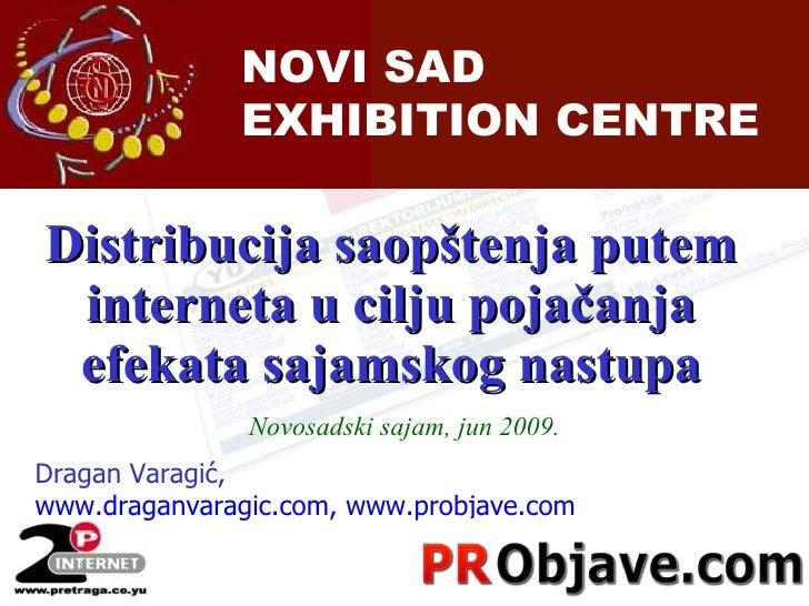 Distribucija saopštenja putem interneta u cilju pojačanja efekata sajamskog nastupa Dragan Varagi ć,   www.draganvaragic.c...