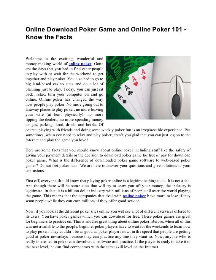 Online Download Poker Game and Online Poker 101 -Know the FactsWelcome to the exciting, wonderful andmoney-making world of...