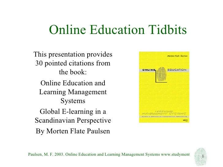 Online Education Tidbits <ul><li>This presentation provides 30 pointed citations from the book: </li></ul><ul><li>Online E...