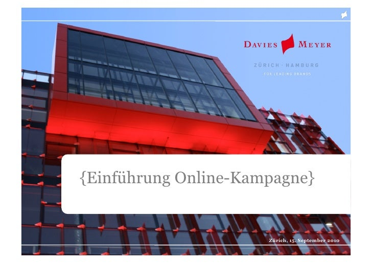 {Einführung Online-Kampagne}                         Zürich, 15. September 2010