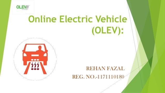 Online Electric Vehicle (OLEV): REHAN FAZAL REG. NO.-1171110180