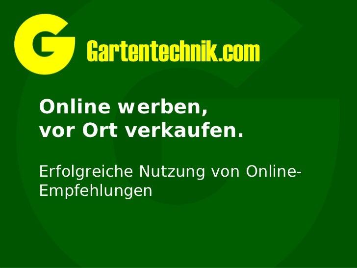 Gartentechnik.comOnline werben,vor Ort verkaufen.Erfolgreiche Nutzung von Online-Empfehlungen