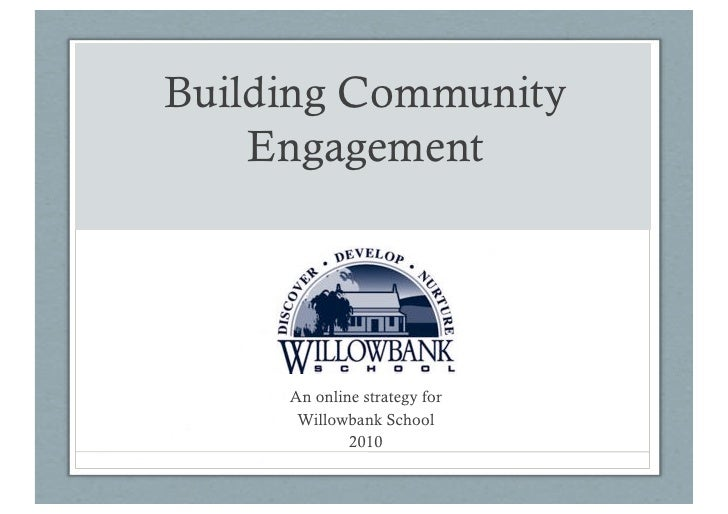 Building Community     Engagement          An online strategy for       Willowbank School              2010