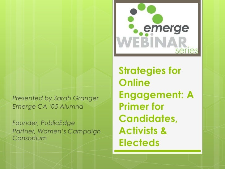 Strategies for                             OnlinePresented by Sarah Granger   Engagement: AEmerge CA '05 Alumna         Pr...