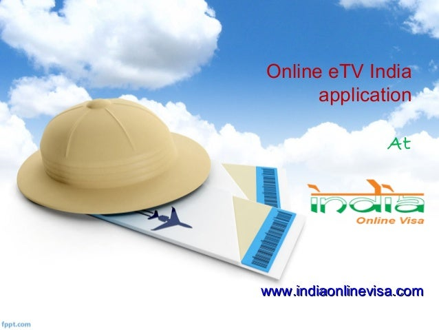 Online eTV India application At www.indiaonlinevisa.comwww.indiaonlinevisa.com