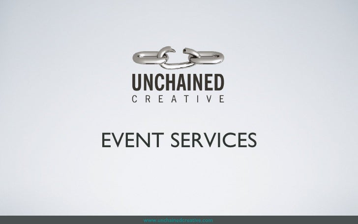 www.unchainedcreative.com EVENT SERVICES