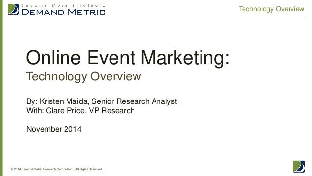 Online Event Marketing: Technology Overview  © 2014 Demand Metric Research Corporation. All Rights Reserved.  Technology O...