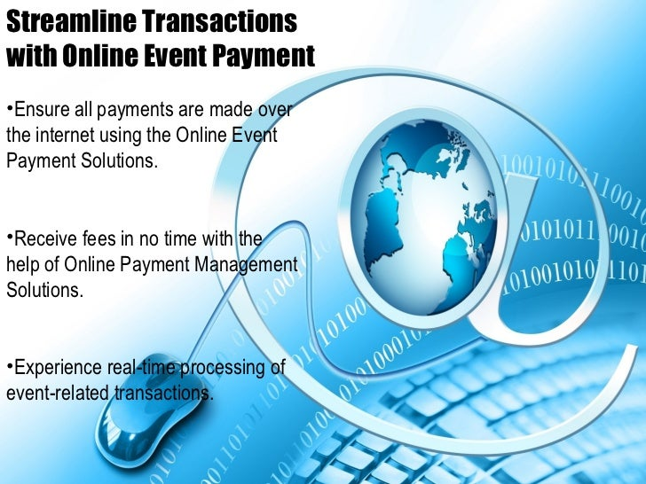 Streamline Transactionswith Online Event Payment•Ensure all payments are made overthe internet using the Online EventPayme...