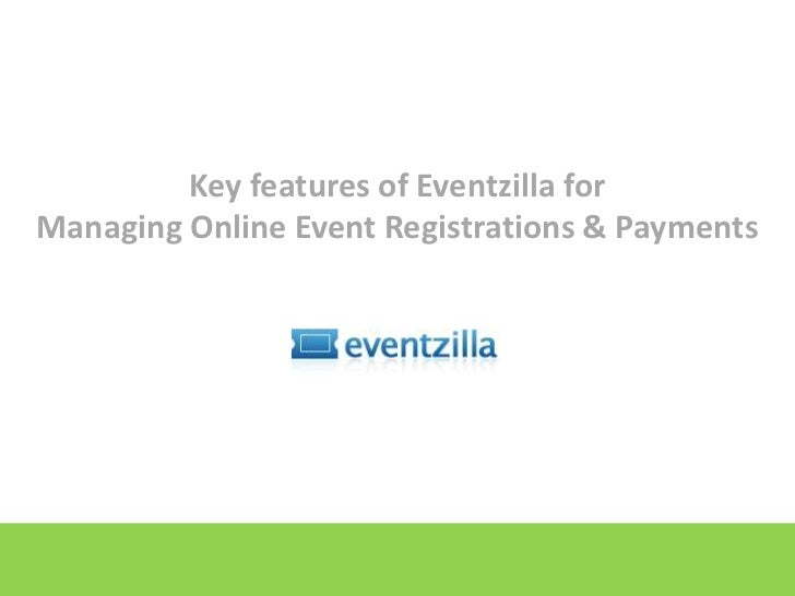 Key features of Eventzilla for Managing Online Event Registrations & Payments<br />