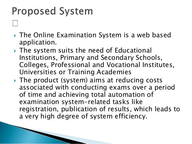 essay examination system Background of the study entrance exam system is very useful for educational institute to prepare an exam, save the time that will take to check the paper and prepare mark sheets.