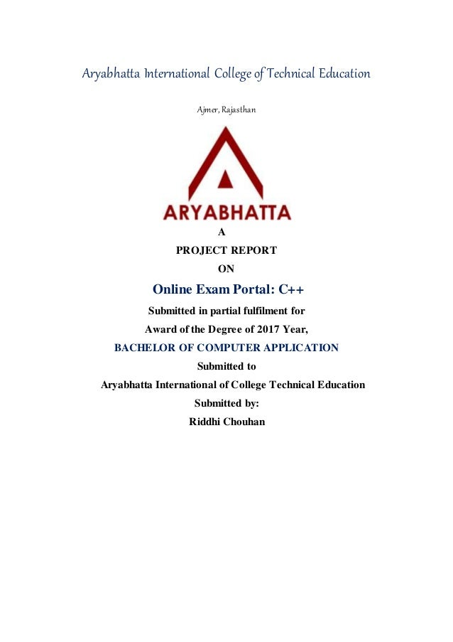 Aryabhatta International College of Technical Education Ajmer, Rajasthan A PROJECT REPORT ON Online Exam Portal: C++ Submi...