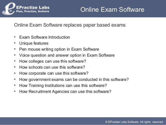 Online Exam SoftwareOnline Exam Software replaces paper based exams•   Exam Software Introduction•   Unique features•   Pe...