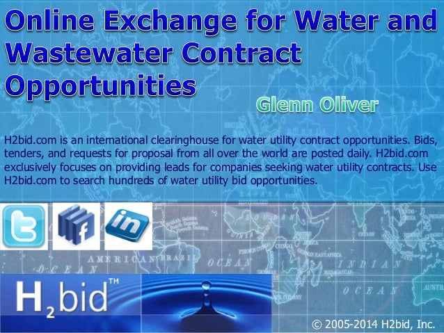 © 2005-2014 H2bid, Inc. H2bid.com is an international clearinghouse for water utility contract opportunities. Bids, tender...